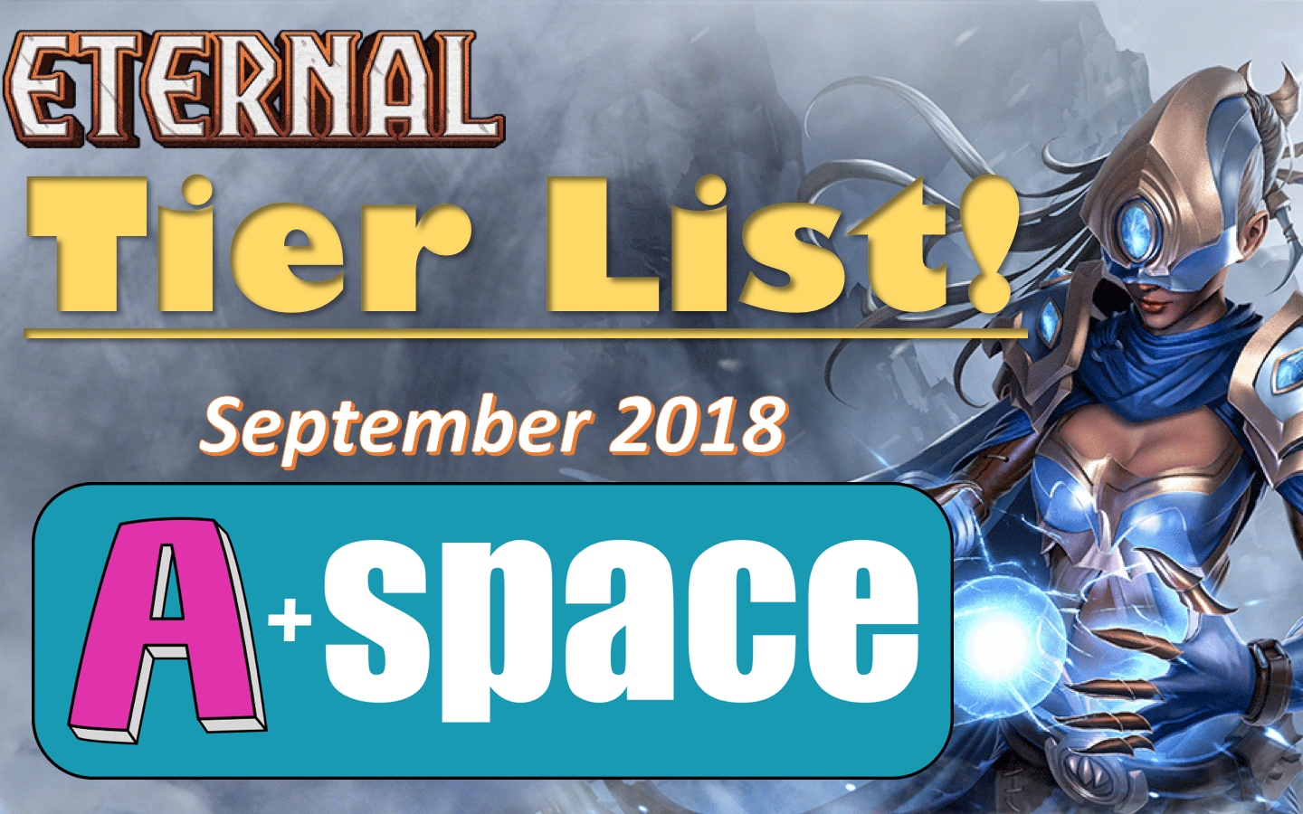 Eternal Tier List - September 2018 - The wait is over.Article/Video - Neon - September 2018