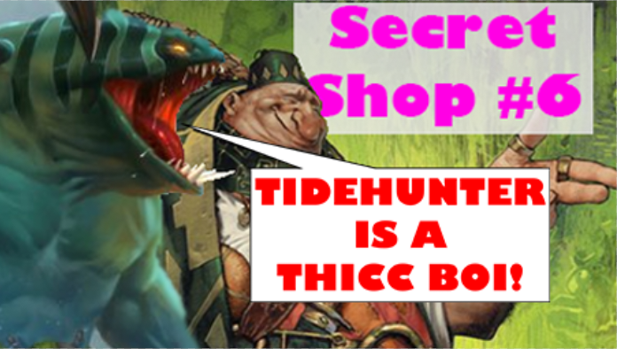 Tidehunter is a Thicc Boi - What do you think of the thicc fish?Podcast - The Secret Shop - September 17, 2018