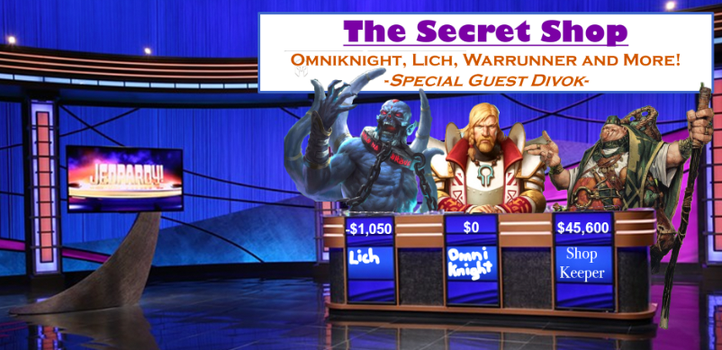 Omniknight, Lich, and More!! - Special guest Divok of the Artificer's Guild?Podcast - Secret Shop - September 23,2018