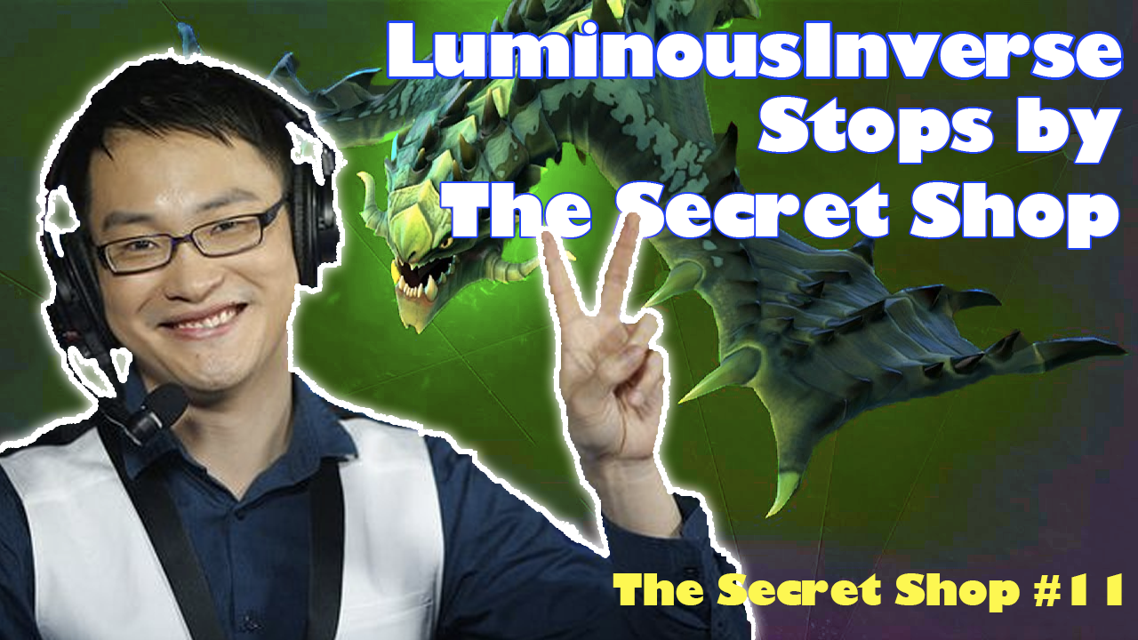Convo with LuminousInverse - Talkin' everything from balance to BM.Podcast - Secret Shop - October 15, 2018