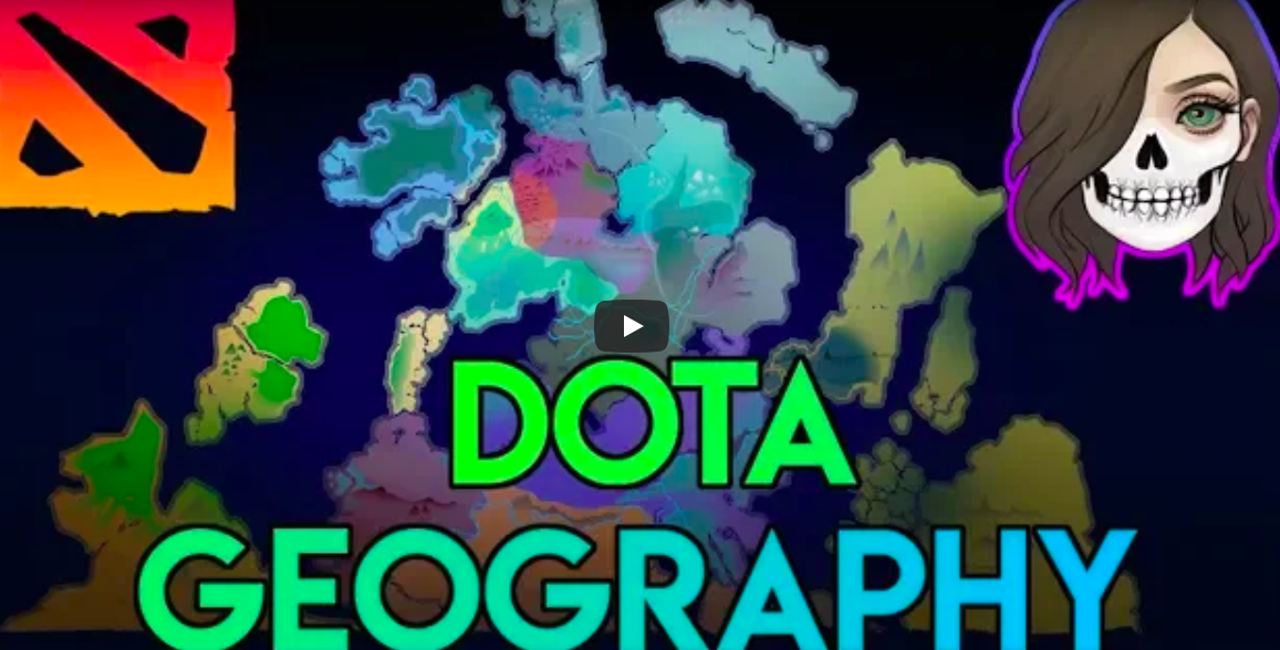 DOTA Geography: Intro - Let's learn about the DOTA World!Video - AngerMania - October15, 2018