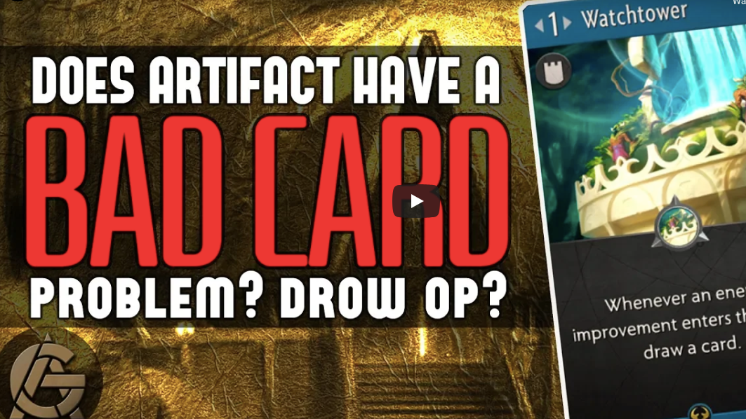 Does Artifact have a Bad Card Problem? - Is Drow too good?Video - The Artificer's Guild - October 25, 2018