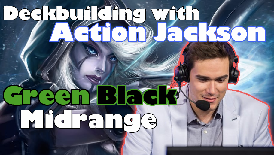 GB Midrange with Action Jackson - How do you like you GB decks?Video - Neon - October 26, 2018
