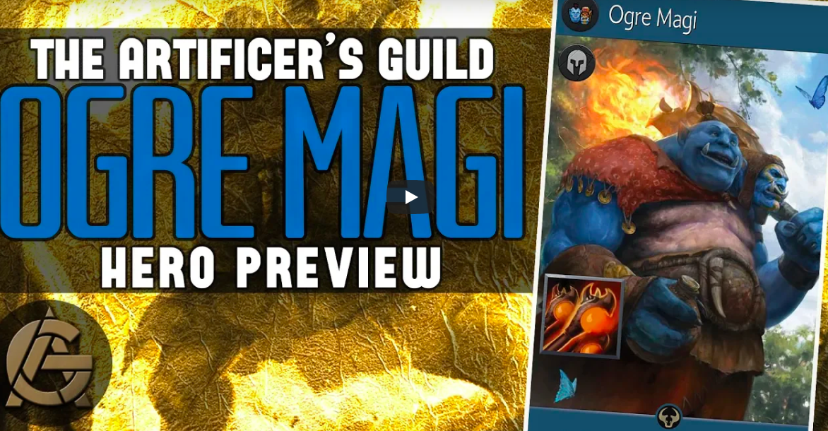Hero Preview: Ogre Magi - Not the smartest hero, but they still got some moves!Video - Artificer's Guild - November 2, 2018