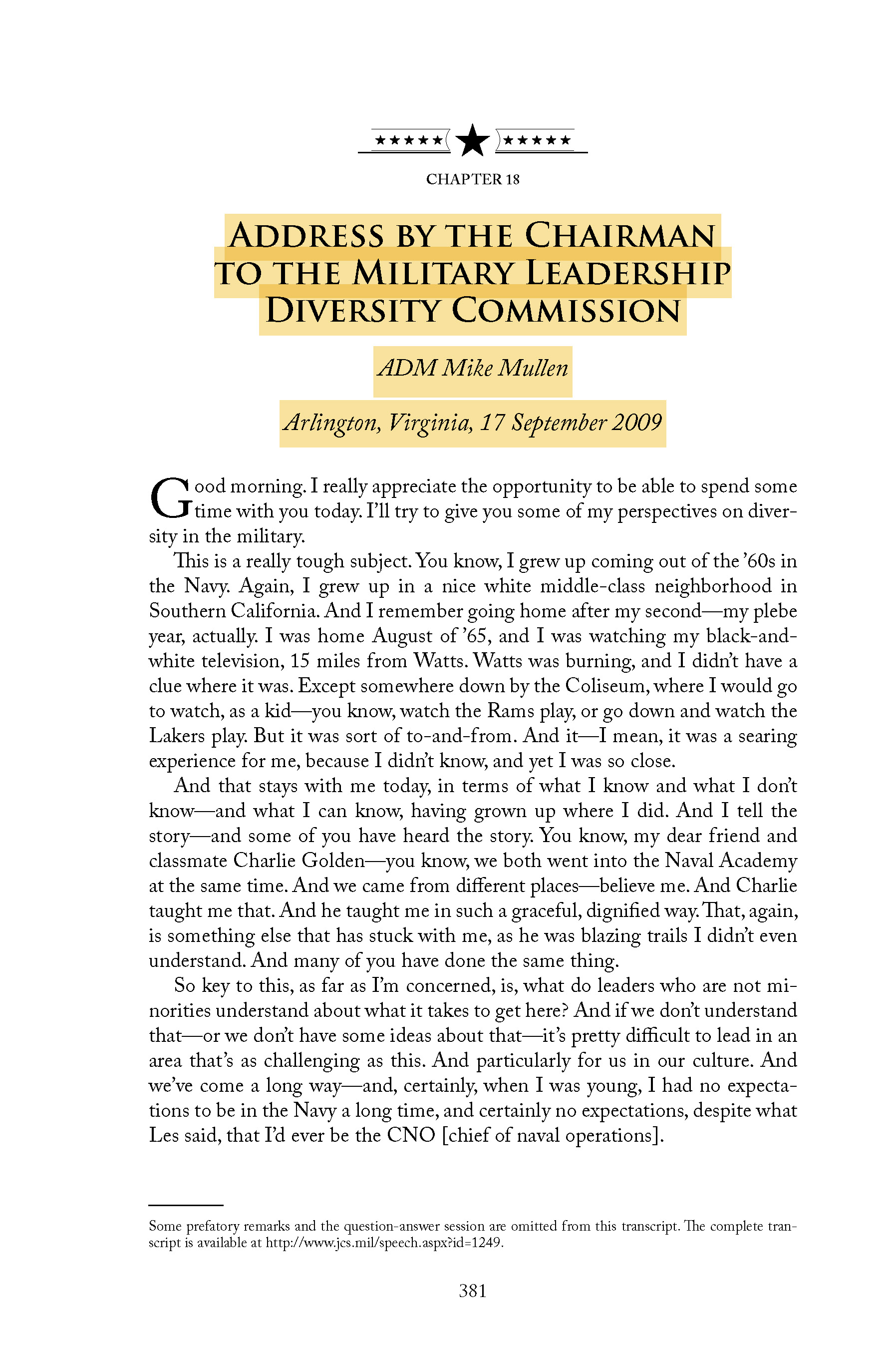 By Admiral Mike Mullen, Chairman, Joint Chiefs of Staff - In his 2009 testimony on page 398 (385 in the book), Admiral Mullen states,