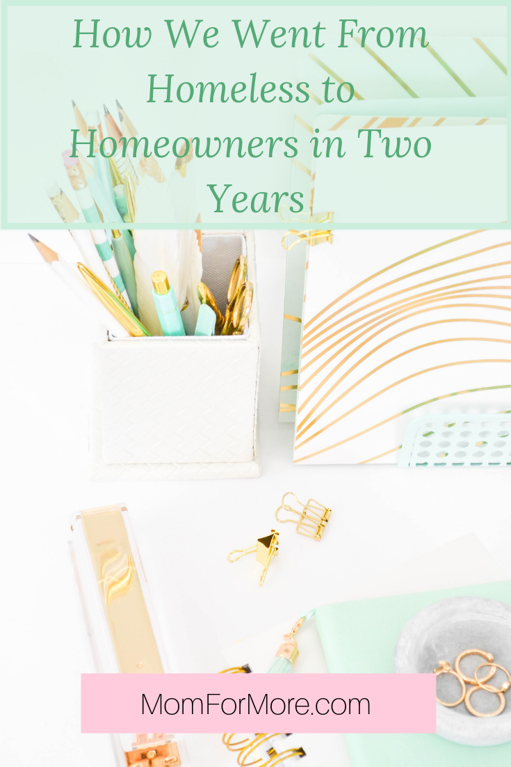 How we went from homeless to homeowners in one year