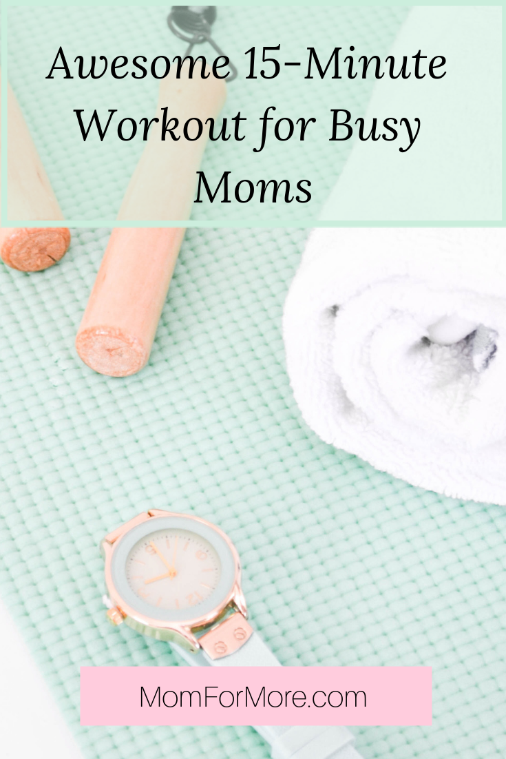Awesome 15-Minute Workout for Busy Moms