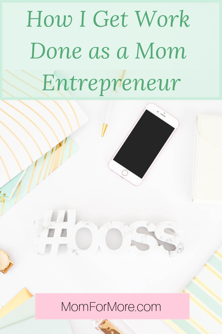 How I Get Work Done as a Mom Entrepreneur image