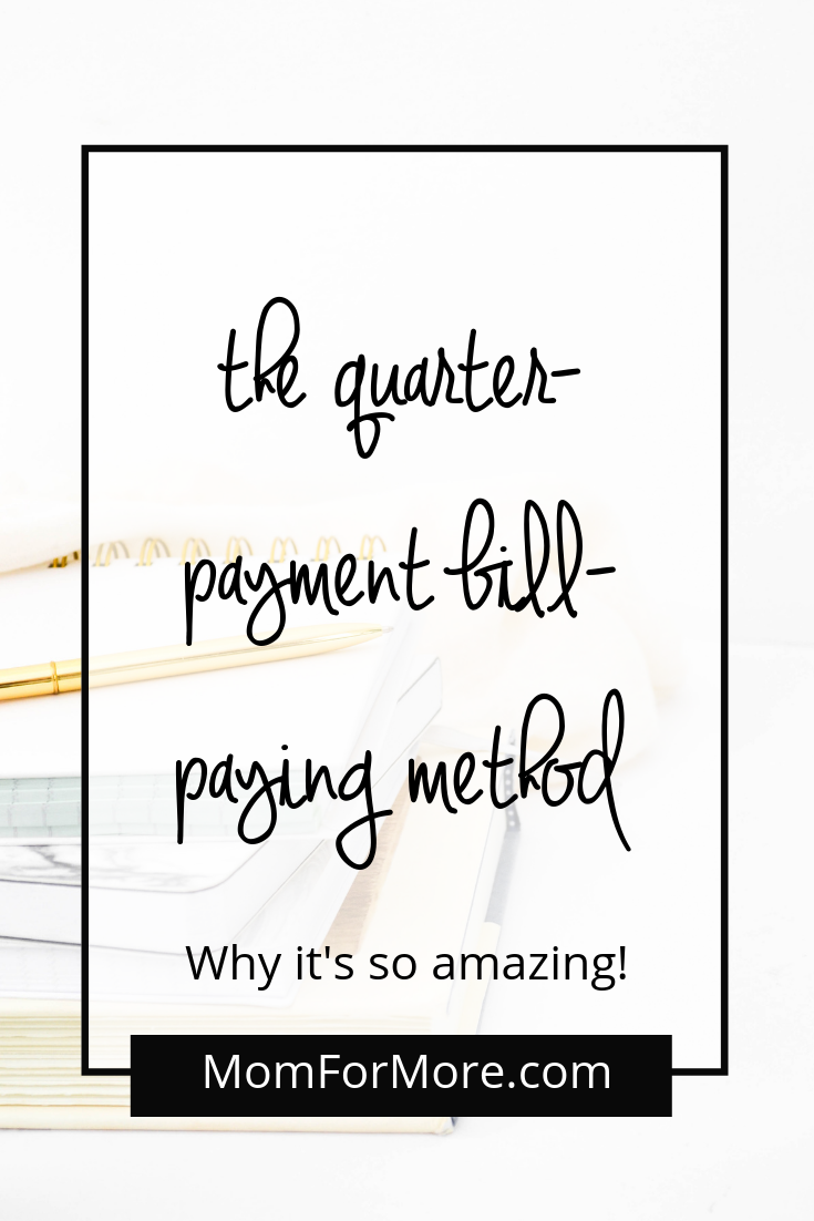 The quarter-payment bill-paying method