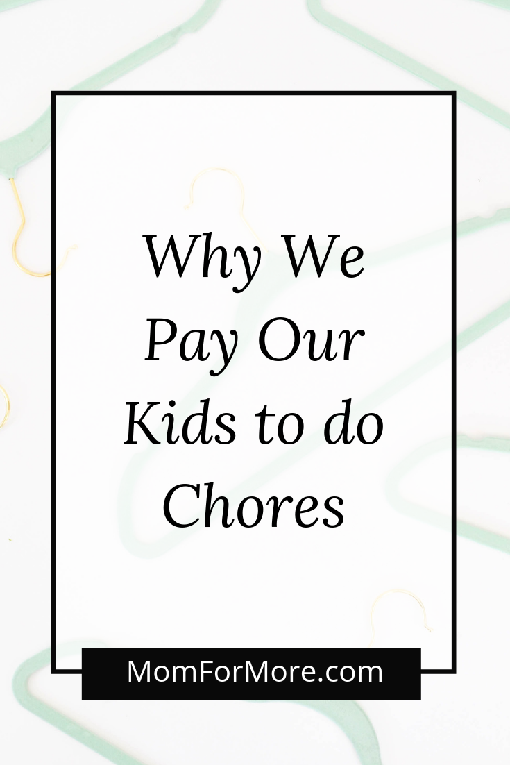 Why We Pay Our Kids to do Chores