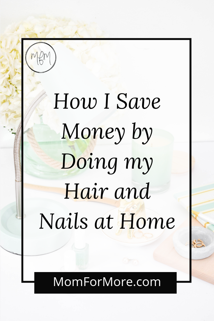how i save money by doing my hair and nails at home