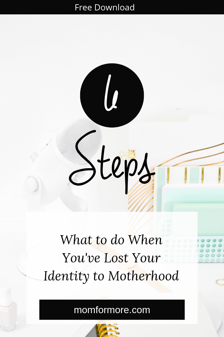 What to do When You've Lost Your Identity to Motherhood