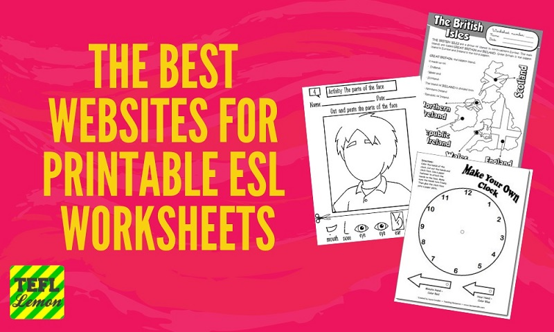 The Best Websites For Printable ESL Worksheets — TEFL Lemon: Free ESL  Lesson Ideas And Great Content For TEFL Teachers