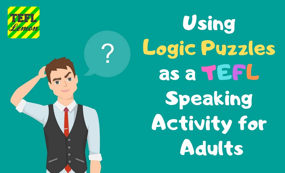 Using Logic Puzzles as a TEFL Speaking Activity for Adults1000.jpg