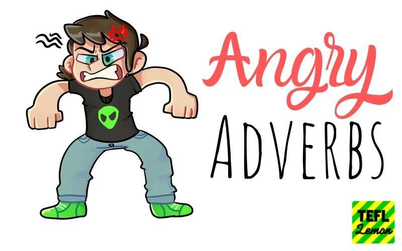 angry adverbs website.jpg