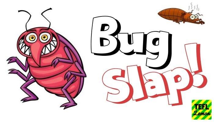Bug Slap!.jpg