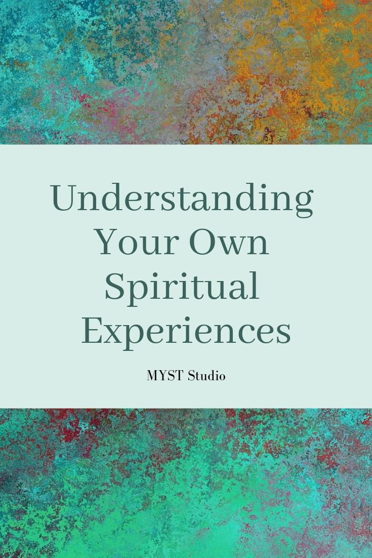 How to Understand Your Own Spiritual Experiences ~ MYST Studio https://www.myststudiospace.com/blog/seeking-your-own-spiritual-experiences