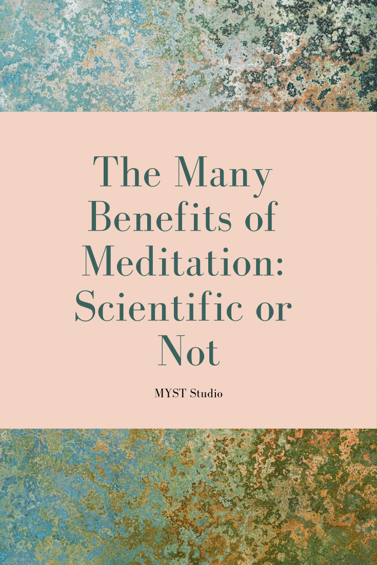 The Many Benefits of Meditation: Scientific or Not