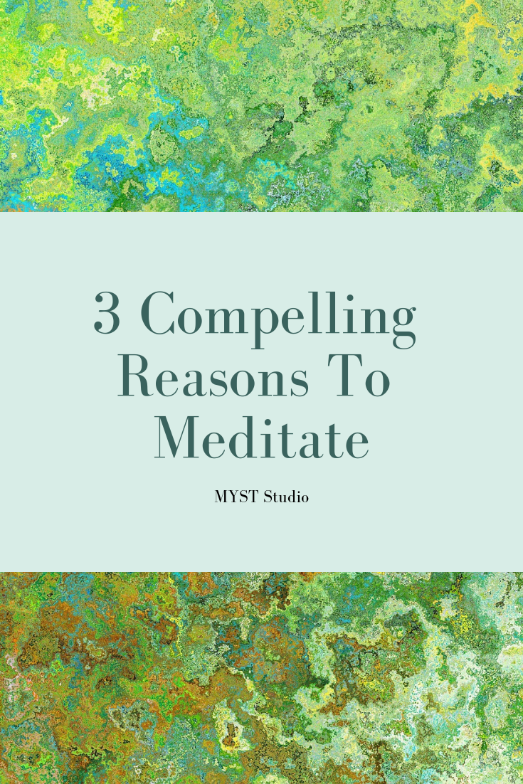 Three compelling reasons to meditate