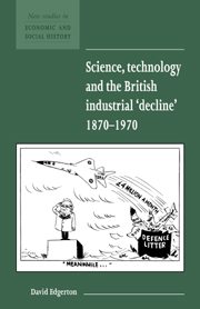 - Science, technology and the British industrial 'decline' 1870-1970The place of science and technology in the British economy and society is widely seen as critical to our understanding of the British 'decline'. There is a long tradition of characterising post-1870 Britain by its lack of enthusiasm for science and by the low social status of the practitioners of technology. David Edgerton examines these assumptions, analysing the arguments for them and pointing out the different intellectual traditions from which they arise. Drawing on a wealth of statistical data, he argues that British innovation and technical training were much stronger than is generally believed, and that from 1870 to 1970 Britain's innovative record was comparable to that of Germany. This book is a comprehensive study of the history of British science and technology in relation to economic performance. It will be of interest to scientists and engineers as well as economic historians, and will be invaluable to students approaching the subject for the first time.