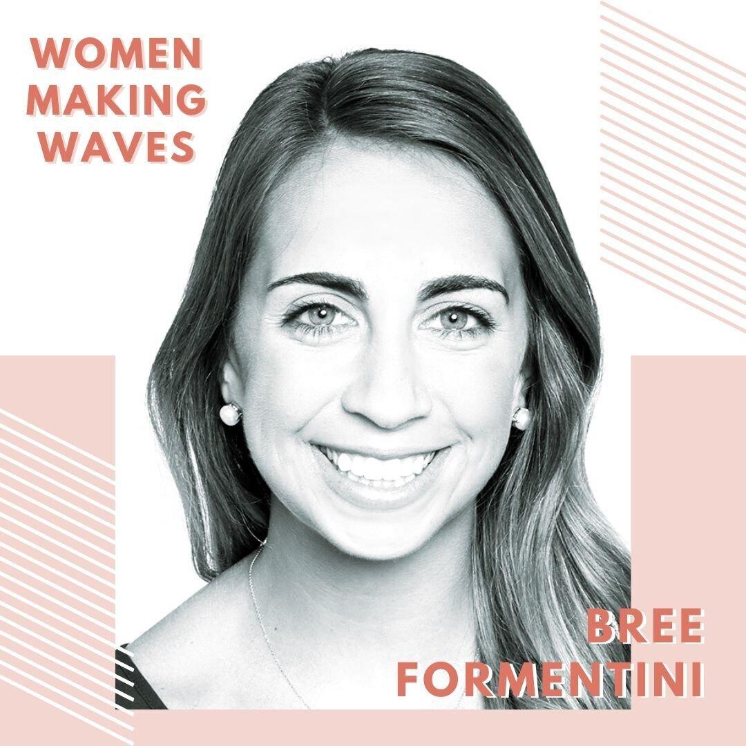 WOMEN MAKING WAVES: Bree Formentini — The Women Wave