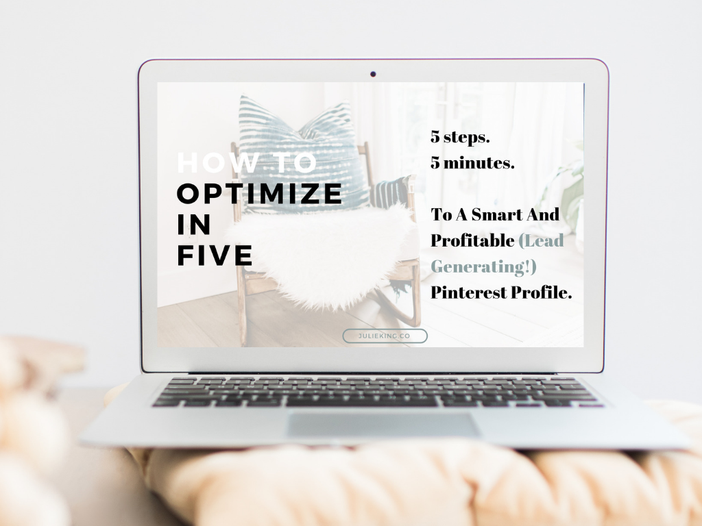 OPTIMIZE IN FIVE MINI-COURSE - For an optimized Pinterest profile that's so prosperous it's almost embarrassing.Almost.