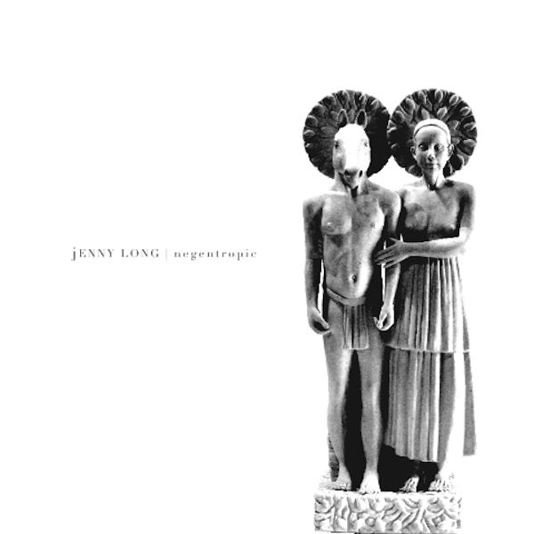 Jenny Long : Negentropic (2012)