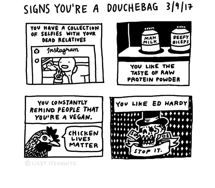 You a douchebag