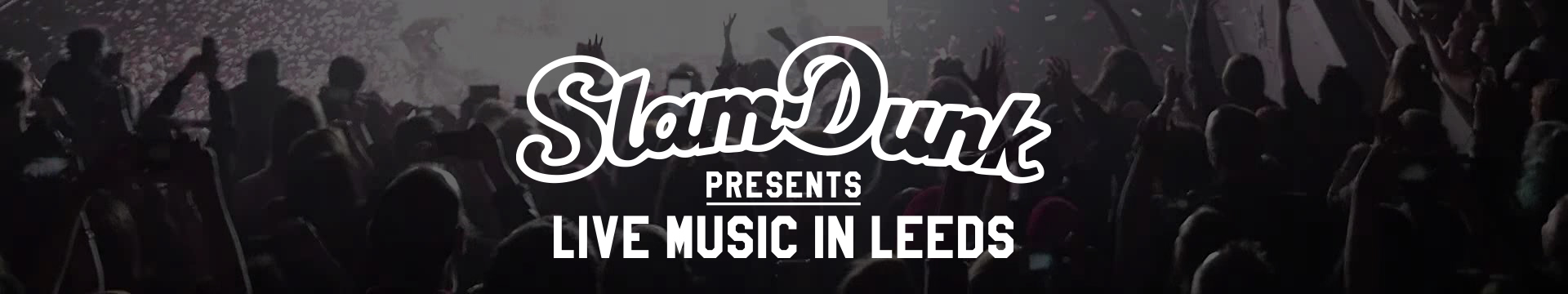 Click to go to Slam Dunk Leeds