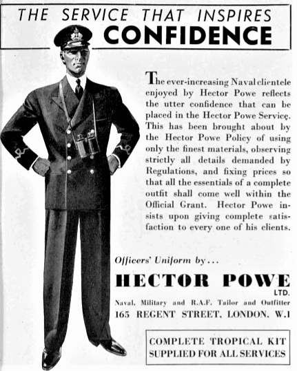 07 — - With the same attention to detail and quality that distinguished their luxury menswear, their impeccable Officers' s uniforms secured Hector Powe's status as a national treasure.Naval Officer Uniform advertisement in Tatler, 1942