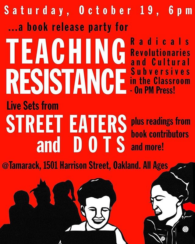 Your Saturday is set, Oakland. Two leftist events back to back, right around the corner. Rockers come, radicals come.