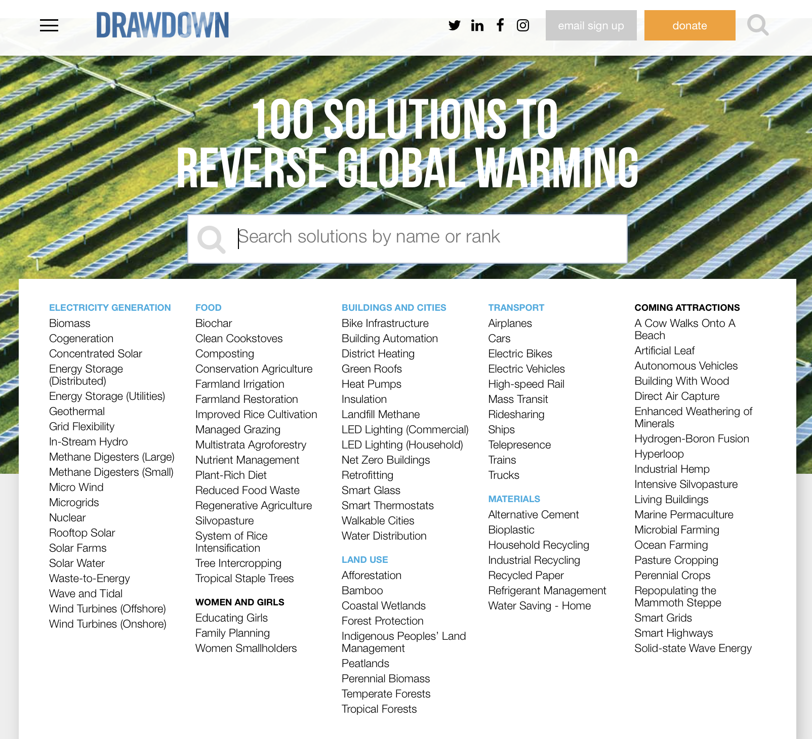 "project drawdown - Drawdown is that point in time when the concentration of greenhouse gases in the atmosphere begins to decline on a year-to-year basis.""We gathered a qualified and diverse group of researchers from around the world to identify, research, and model the 100 most substantive, existing solutions to address climate change. What was uncovered is a path forward that can roll back global greenhouse gas emissions within thirty years. The research revealed that humanity has the means and techniques at hand. Nothing new needs to be invented, yet many more solutions are coming due to purposeful human ingenuity. The solutions we modeled are in place and in action. Humanity's task is to accelerate the knowledge and growth of what is possible as soon as possible."""