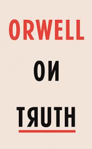 BOOKWORM Orwell on Truth.jpg
