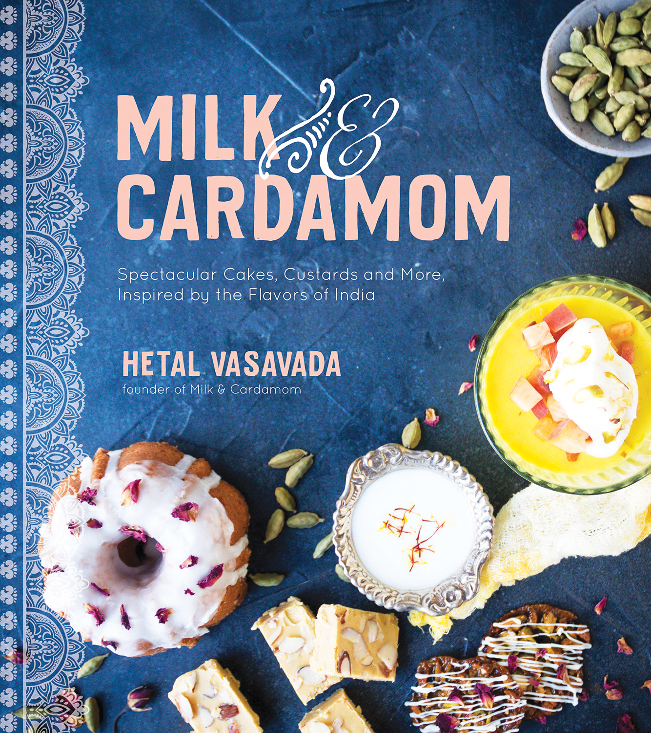 Milk & Cardamom  by Hetal Vasavada is published by Page Street, USD 21.99.