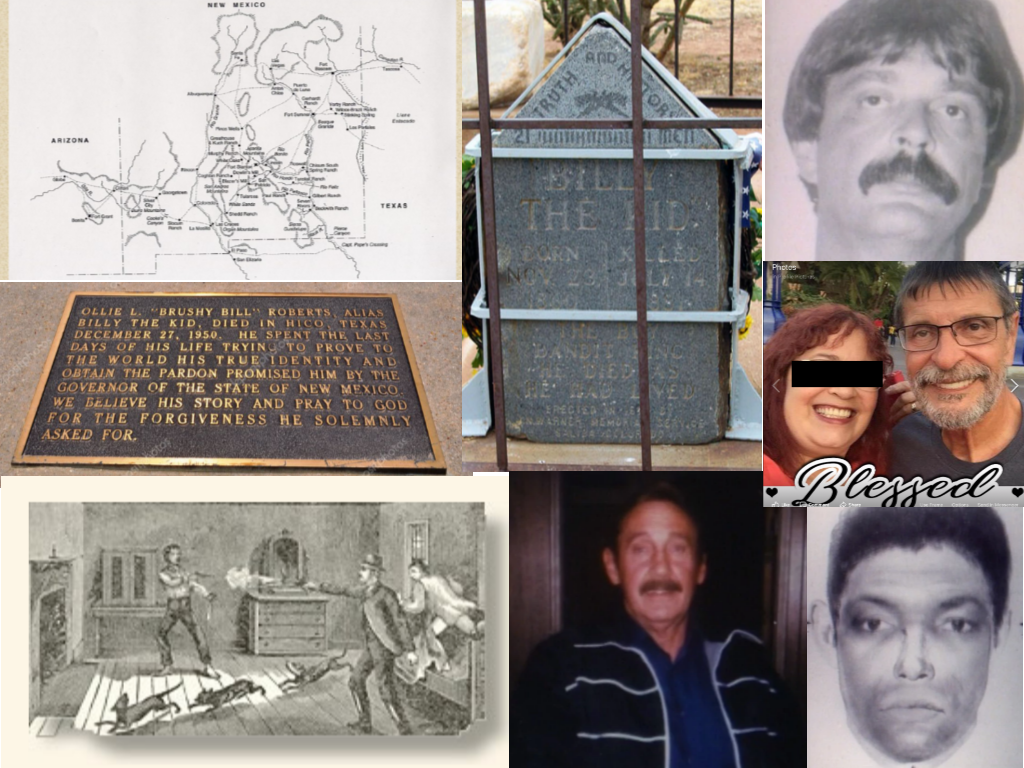 "All images are from Unsolved Mysteries unless otherwise noted: Clockwise: AZ, NM, TX, where Billy ""operated"" ( aboutbillythekid.com), Grave marker for Bonney (Wikipedia.com), Charles Mule at the time of his arrest, Charles Mule is #Blessed, Larry Monroe, Don Smith, An illustration of the assignation of Billy the Kid (eyewitnesstohistorycom/billythekid), Brushy Bill's plaque"