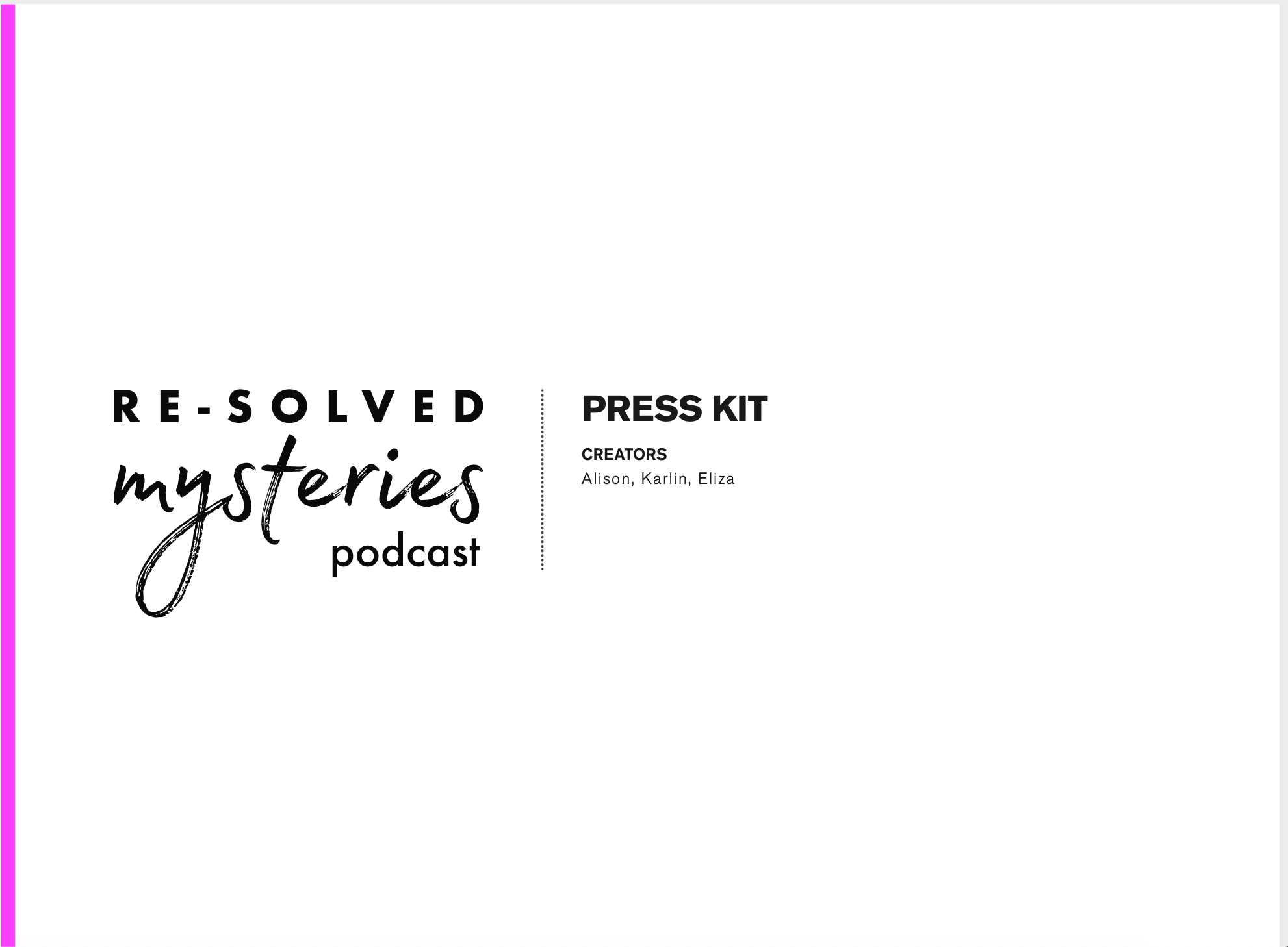 Re-Solved Mysteries Podcast Press Kit