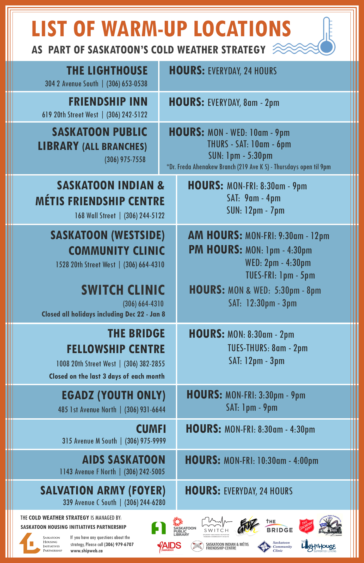 WARM-UP LOCATIONS - Homeless individuals and families can warm-up during the winter at these locations.