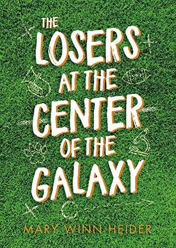 Cover of The Losers at the Center fo the Galaxy by Mary Winn Heider