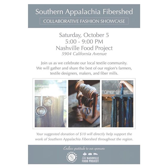 On Saturday, October 5 we will gather at @thenashvillefoodproject in order to celebrate and strengthen our local textile economy. Join us for a fashion showcase followed by plenty of time to connect with local farmers, makers, designers, and mill owners.  All are welcome to join! Doors open at 5:00 PM, and the show starts at 5:30. Mark your calendars, this is an event you won't want to miss.