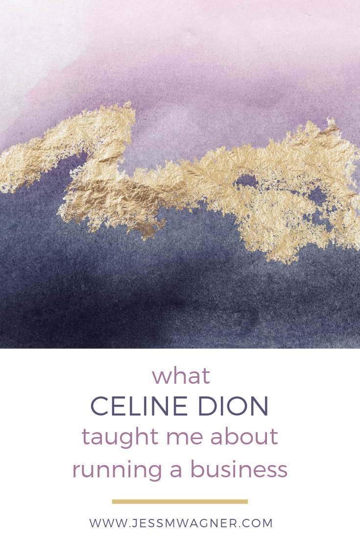what celine dion taught me about running a business
