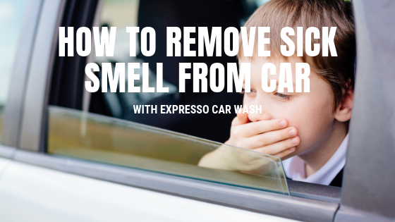 How to remove sick smell from my car