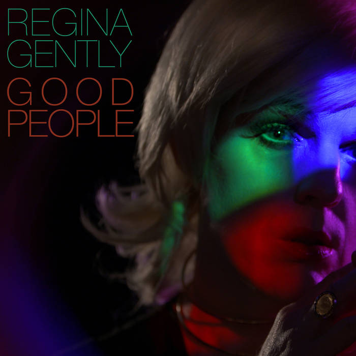 "Regina Gently ""Good People"" (Single, 2019)"