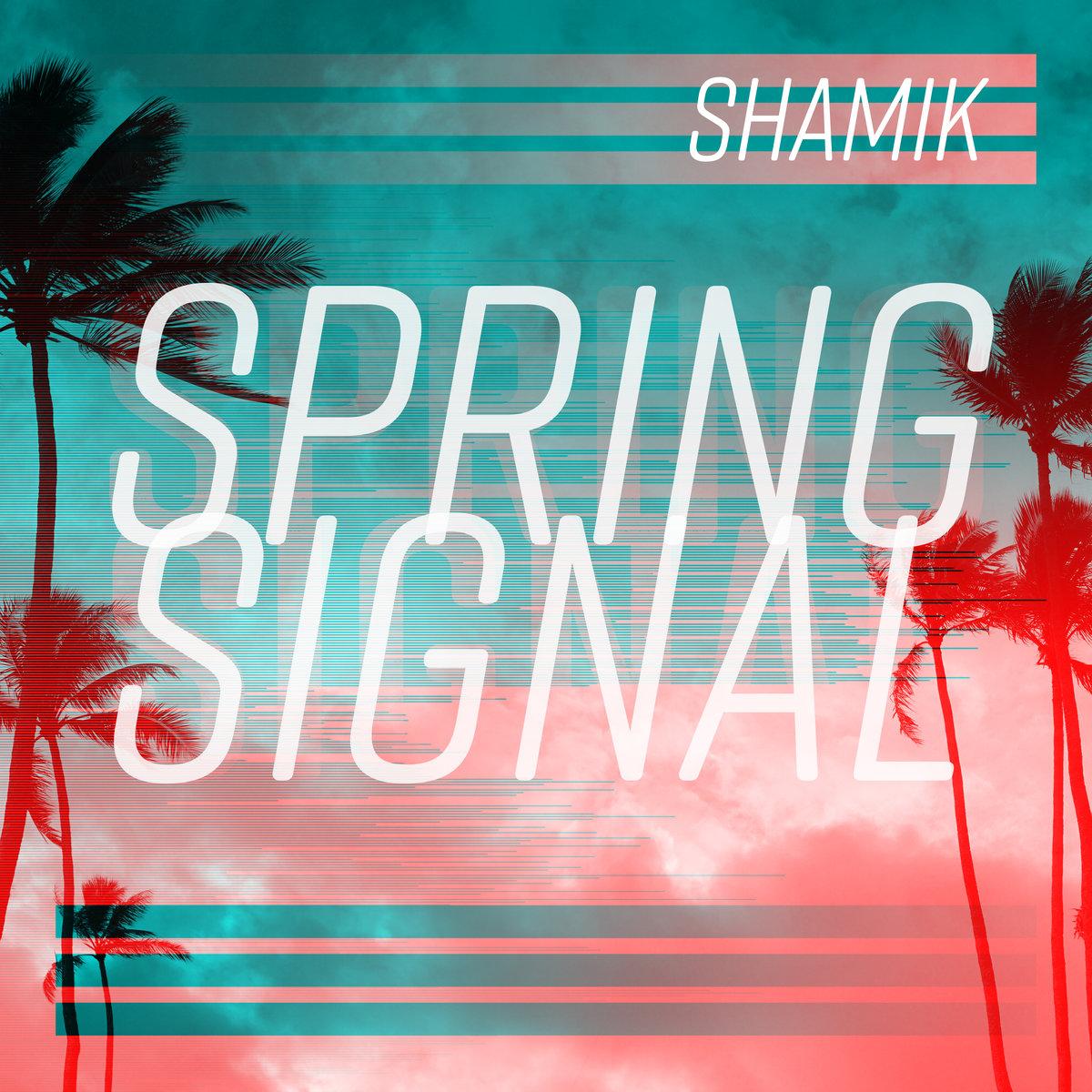 """Shamik """"Spring Signal"""" (single, 2019)"""