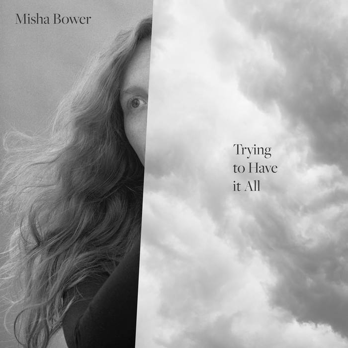 Misha Bower: Trying To Have It All (LP, 2019)