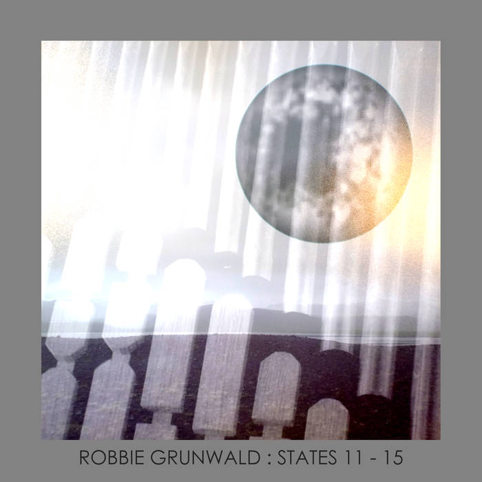 Robbie Grunwald: States 11-15 (2018)