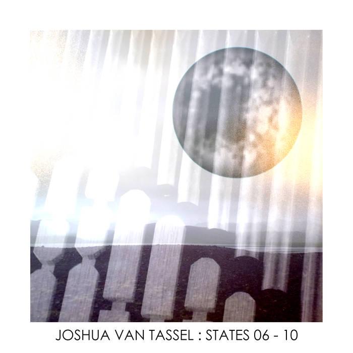 Joshua Van Tassel: States 06-10 (2018)