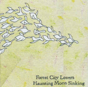 Forest City Lovers: Haunting Moon Sinking (LP, 2008) - Co-Produced/Mixed/Engineered by Heather Kirby