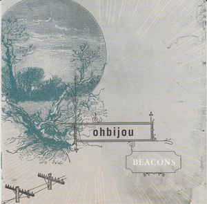 Ohbijou: Beacons (LP, 2009) - Bass Composition, Additional Engineering by Heather Kirby