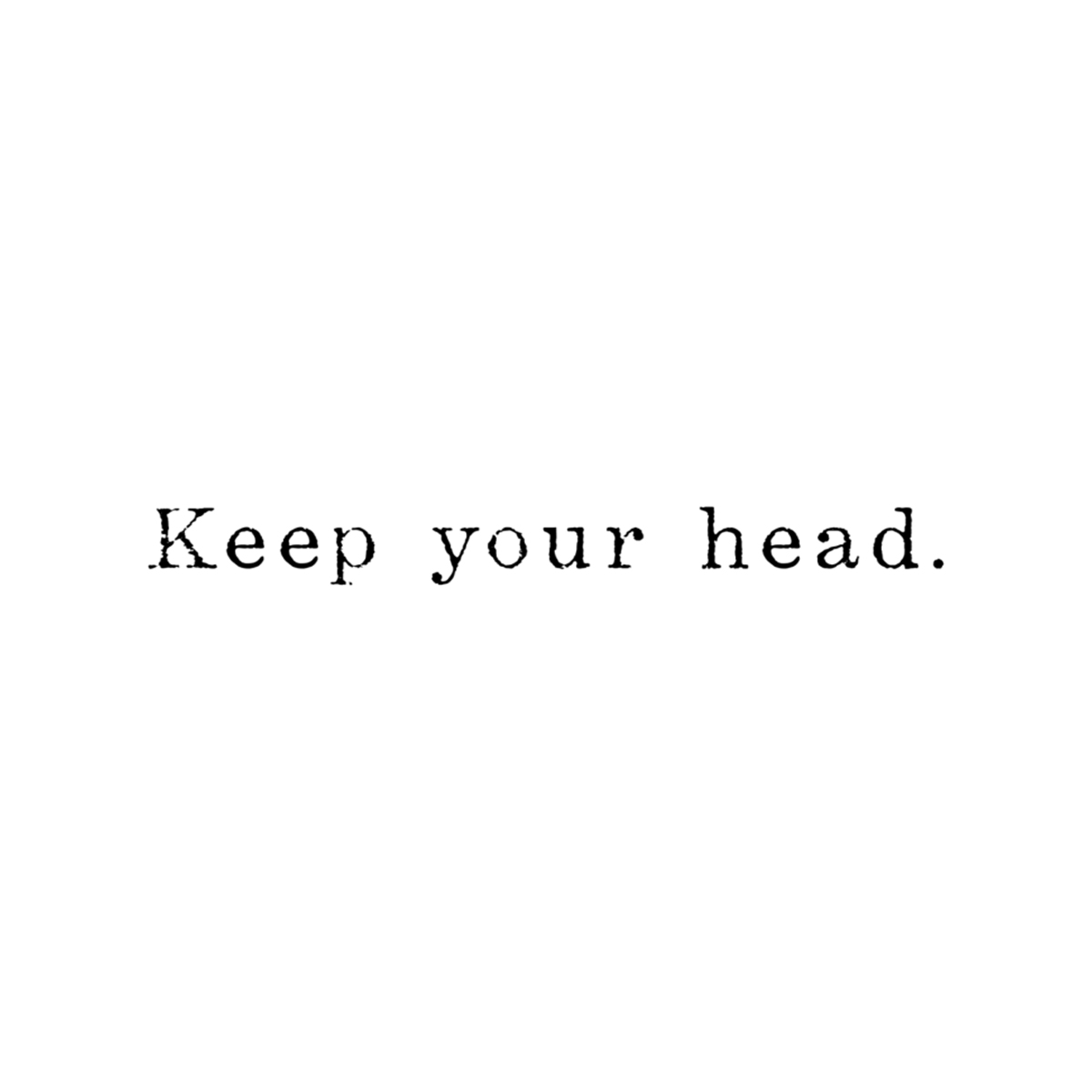 Keep Your Head.jpg