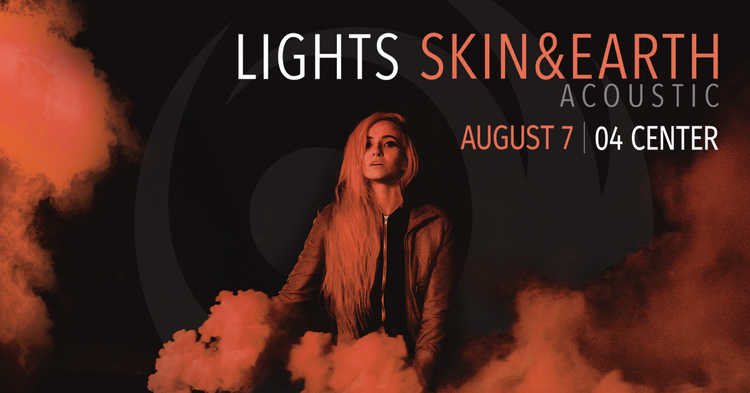 Lights - Skin&Earth Acoustic Tour w/ Tillie — 04 Center